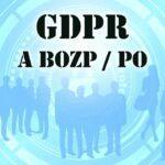 Ochrana osobních údajů při zajišťování BOZP a PO podle GDPR